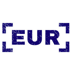 Scratched textured eur stamp seal inside corners vector