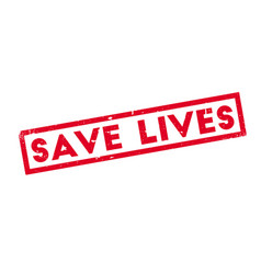 save lives rubber stamp vector image vector image