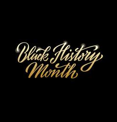 Black history month golden handwritten lettering vector