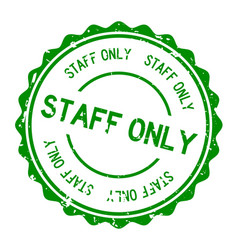 Grunge green staff only word round rubbers seal vector