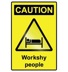 Workshy hazard Sign vector image vector image
