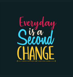 Everyday is a second change vector