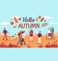 hello autumn happy people walk in public park vector image