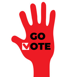go vote social motivational poster up hand vector image
