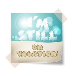 still vacation vector image vector image