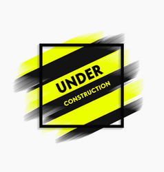 Abstract under construction paint stroke modern vector