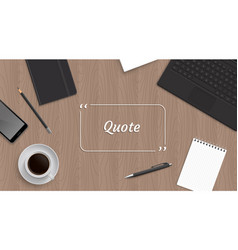 realistic workplace organization with quote vector image