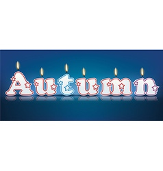 AUTUMN written with burning candles vector