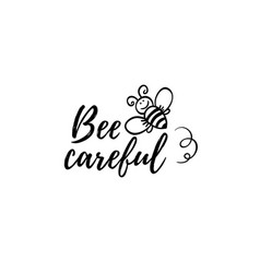 Bee careful phrase with doodle on white vector