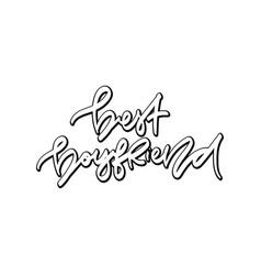 Best boyfriend hand drawn lettering vector