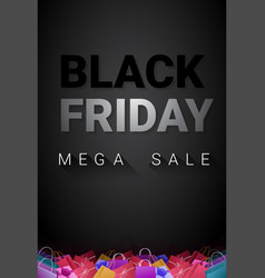 black friday mega sale poster with shopping bags vector image