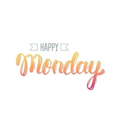 Happy monday Trendy hand lettering quote fashion vector