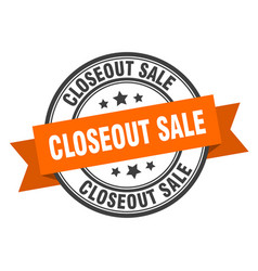 Closeout sale label closeout saleround band sign vector