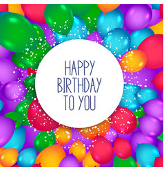 Colorful balloons background for happy birthday vector