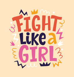 fight like a girl hand lettering design vector image