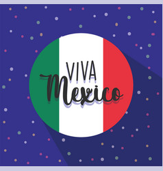 mexican independence day viva mexico is vector image