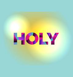 holy theme word art vector image