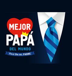 mejor papa del mundo feliz dia del padre vector image