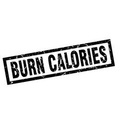 Square grunge black burn calories stamp vector