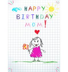 happy birthday mom greeting card badrawing vector image