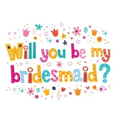 Will you be my bridesmaid vector