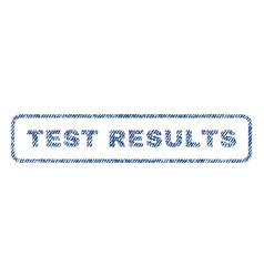 test results textile stamp vector image vector image