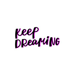 keep dreaming calligraphy quote lettering vector image