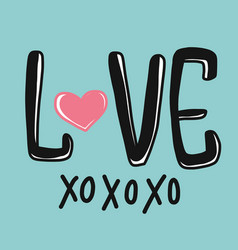 love xoxoxo word and heart on vector image