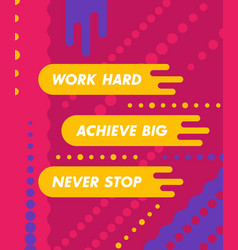 work hard achieve big poster motivational quote vector image