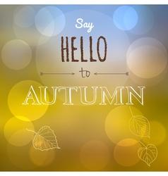 Say hello to autumn vector