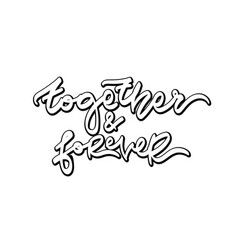 together and forever hand drawn lettering vector image
