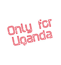 Only for uganda rubber stamp vector