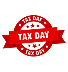 tax day ribbon tax day round red sign tax day vector image