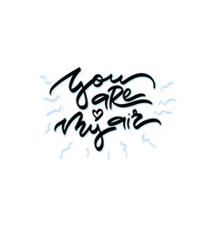 you are my air hand drawn lettering vector image