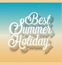 best summer holiday typographic design vector image