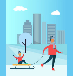 father carry child on sleigh spend time together vector image