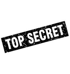 square grunge black top secret stamp vector image