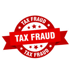 tax fraud ribbon tax fraud round red sign tax vector image