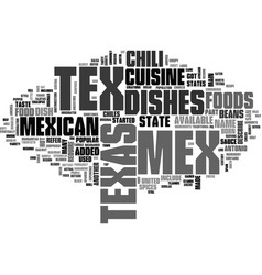 what is texmex cuisine text word cloud concept vector image vector image