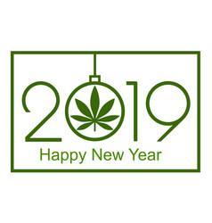 Marijuana in the new year 2019 vector