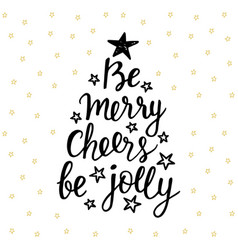 Be merry cheers be jolly holidays lettering vector