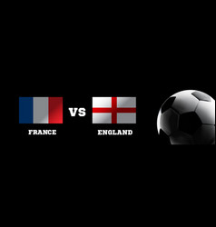 Flags of france and england with the football ball vector