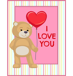I love you poster adorable teddy gently hold heart vector
