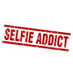 square grunge red selfie addict stamp vector image
