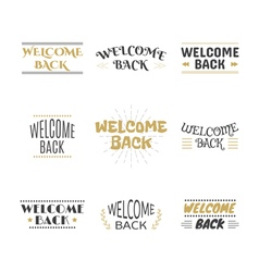 Welcome back collection Set of labels emblems vector