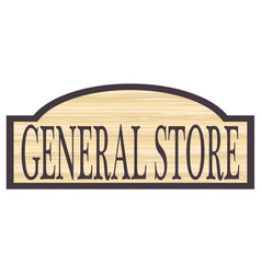 Wooden general store sign vector