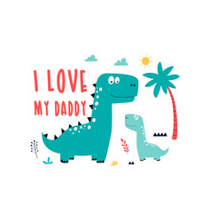 Cool dinosaurs print design with slogan vector