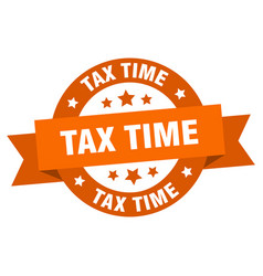 tax time ribbon tax time round orange sign tax vector image