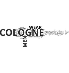 what is the best cologne text word cloud concept vector image