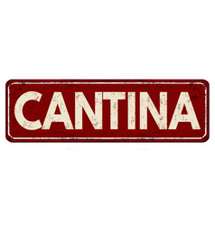 Cantina vintage rusty metal sign vector